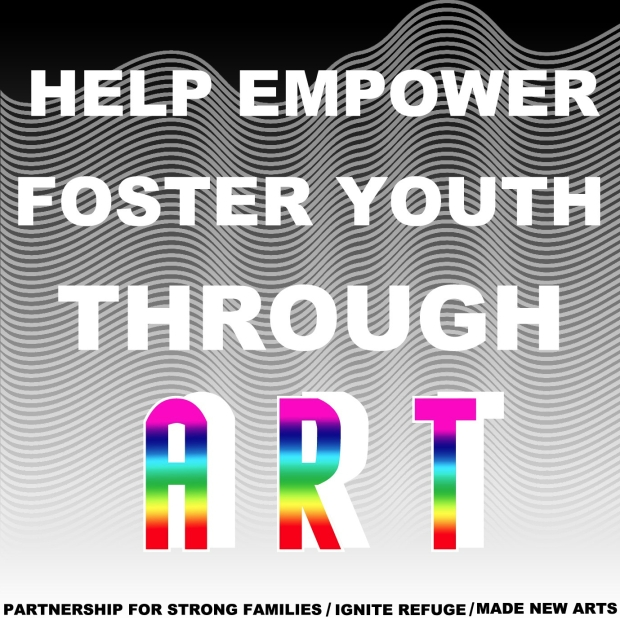 MAde New Arts, Foster Youth Art Program, Hilary White, Partnership for Strong Families, Ignite Refuge, Adoption, Foster Care